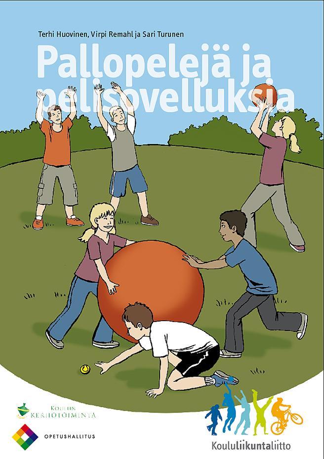Pallopelejä ja pelisovelluksia vihkon kansi, jossa piirroskuvassa lapset heittelevät erilaisia palloja.